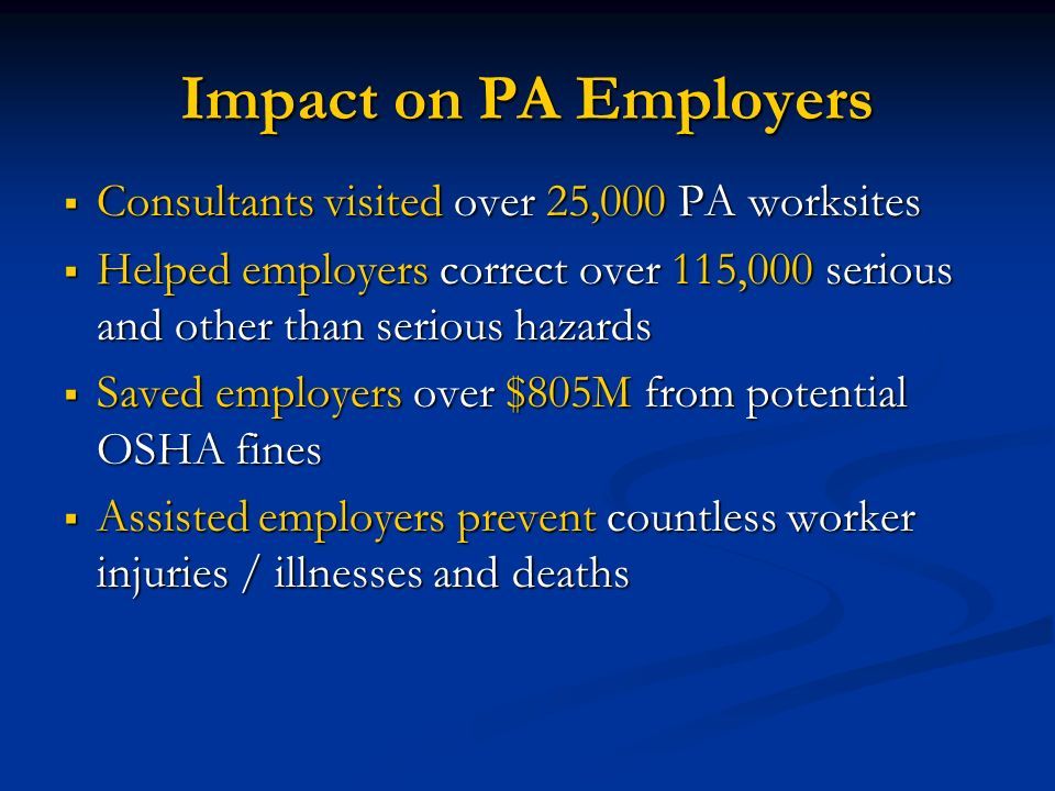 Impact on PA Employers Consultants visited over 25,000 PA worksites