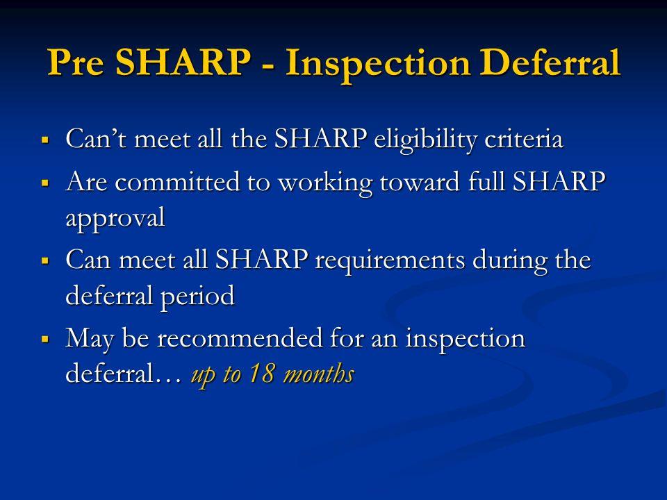 Pre SHARP - Inspection Deferral