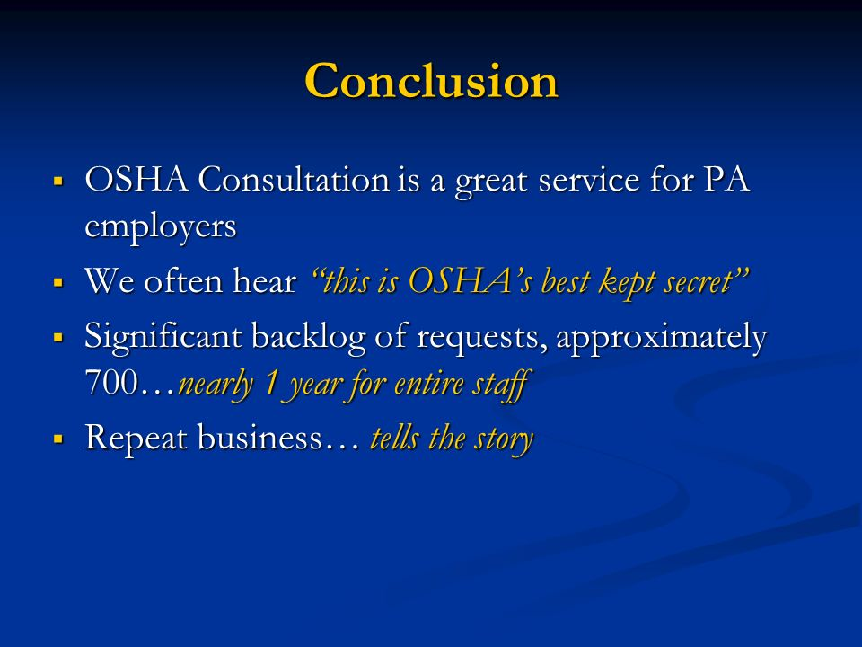 Conclusion OSHA Consultation is a great service for PA employers