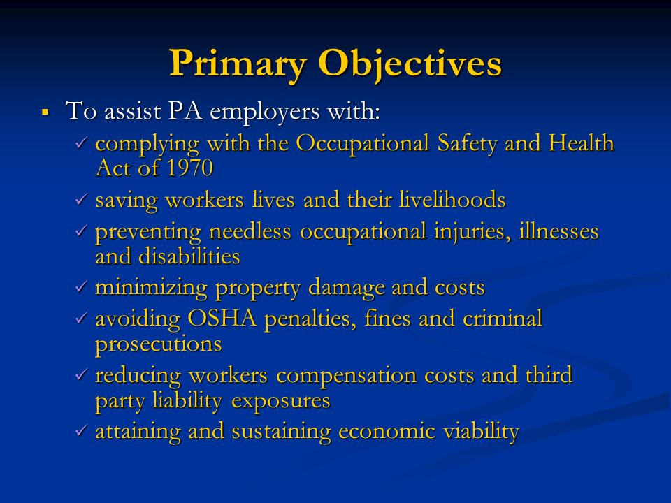 Primary Objectives To assist PA employers with: