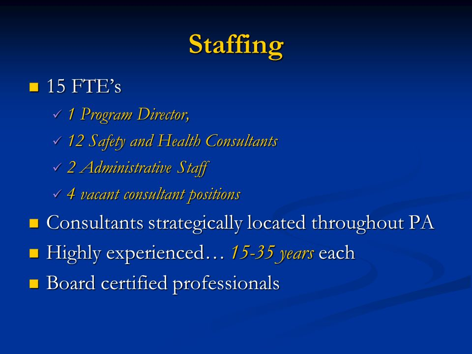 Staffing 15 FTE's Consultants strategically located throughout PA