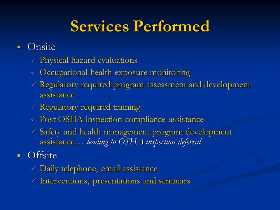 Services Performed Onsite Offsite Physical hazard evaluations