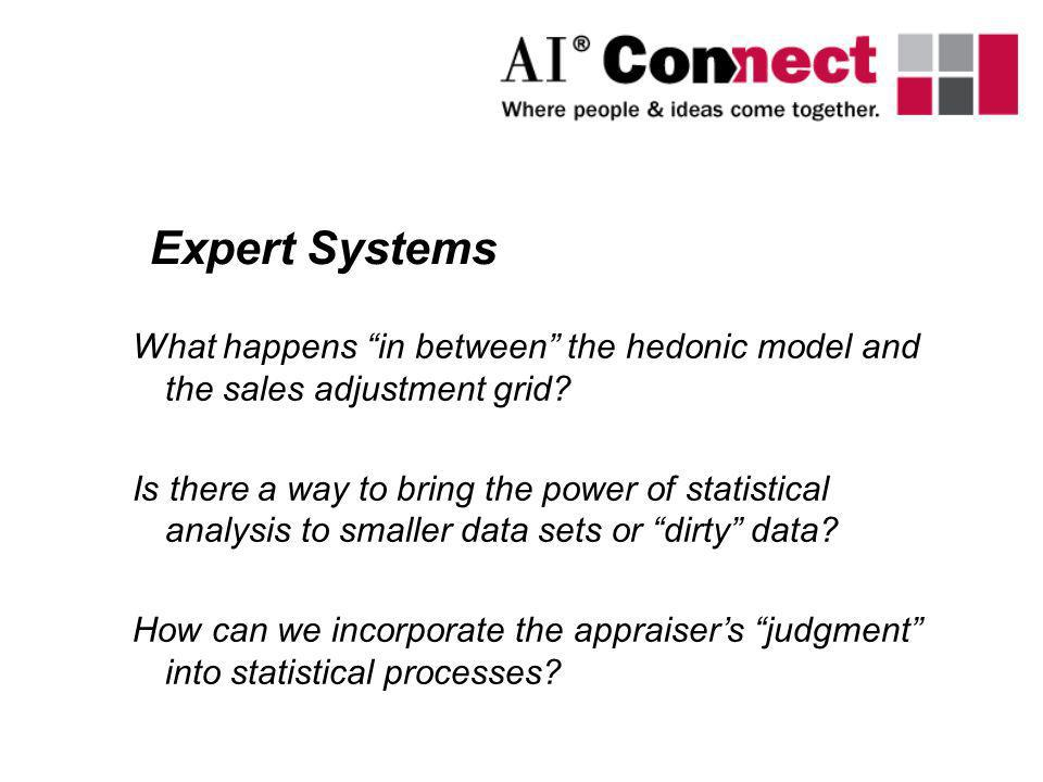 Expert Systems What happens in between the hedonic model and the sales adjustment grid
