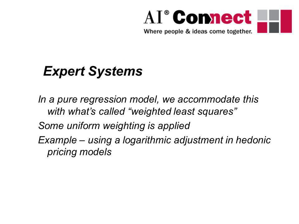Expert Systems In a pure regression model, we accommodate this with what's called weighted least squares