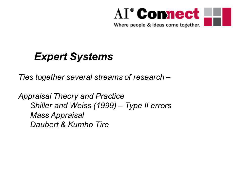 Expert Systems Ties together several streams of research –