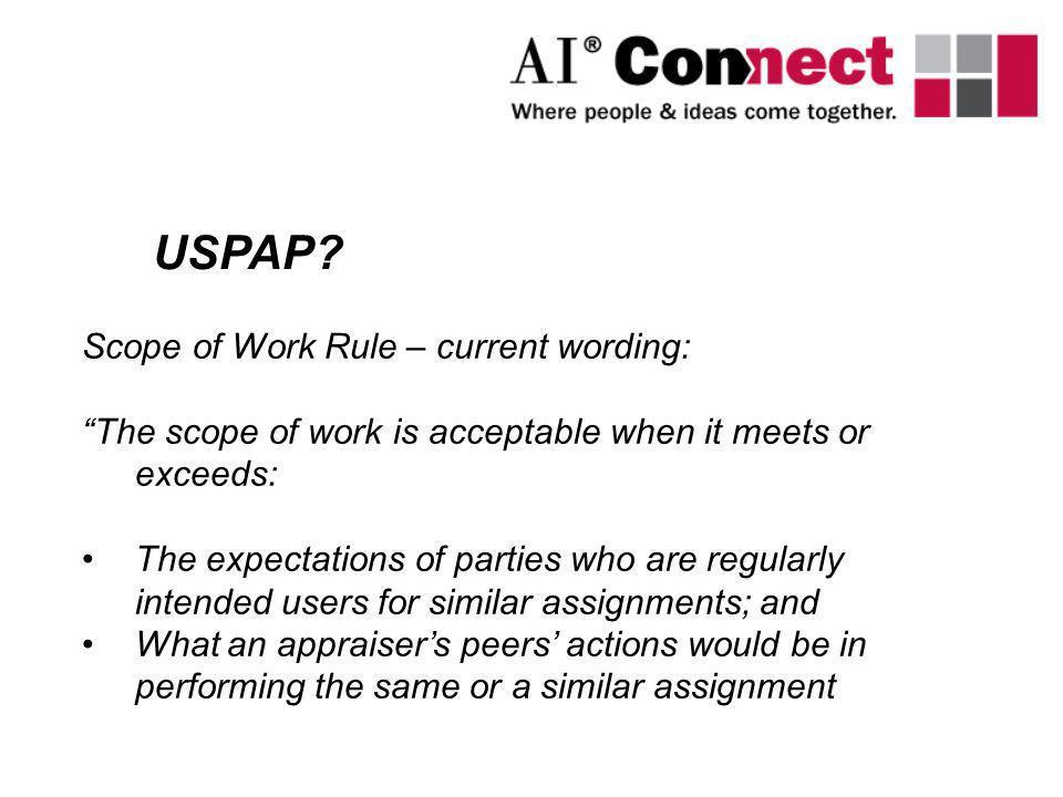 USPAP Scope of Work Rule – current wording: