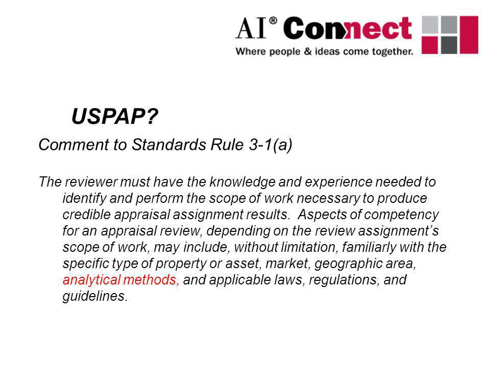 USPAP Comment to Standards Rule 3-1(a)