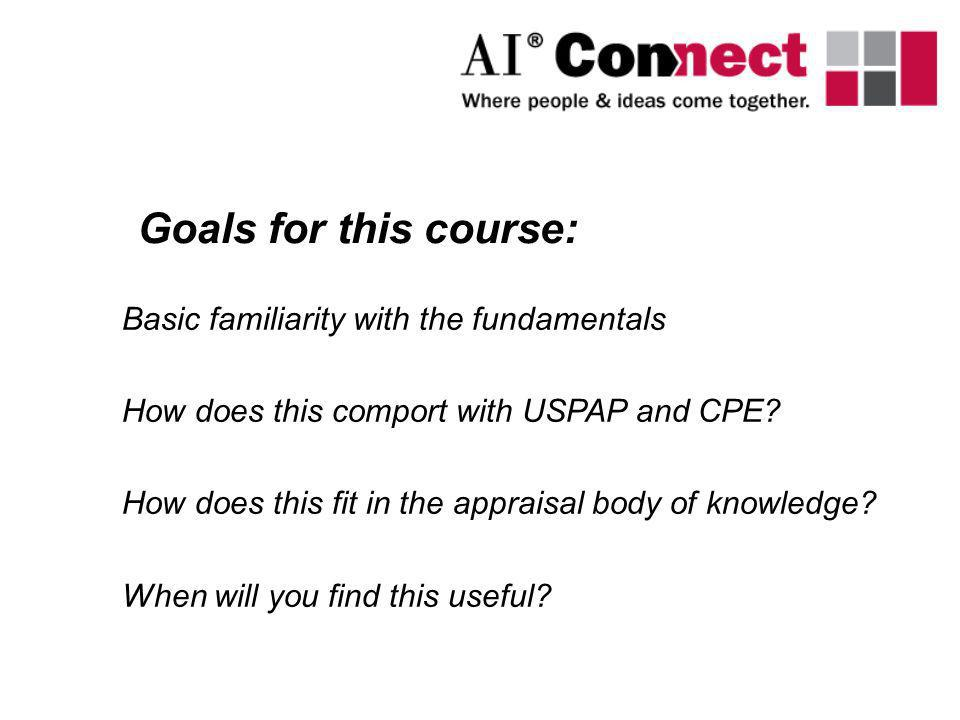 Goals for this course: Basic familiarity with the fundamentals