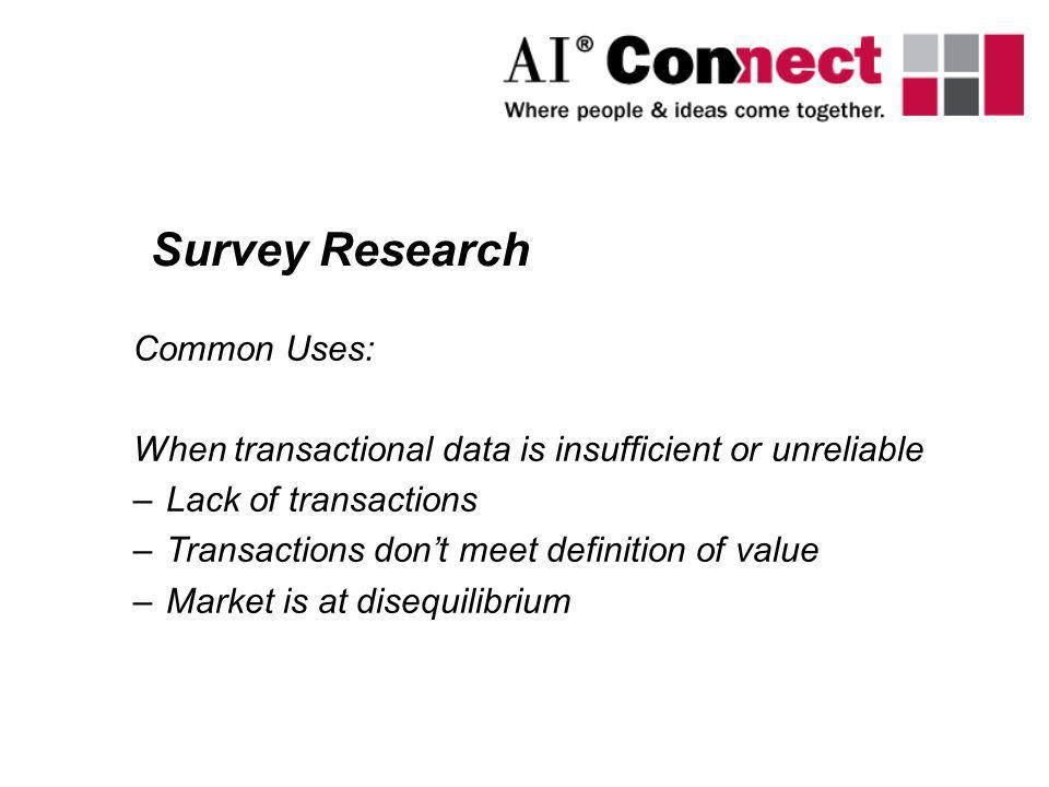 Survey Research Common Uses: