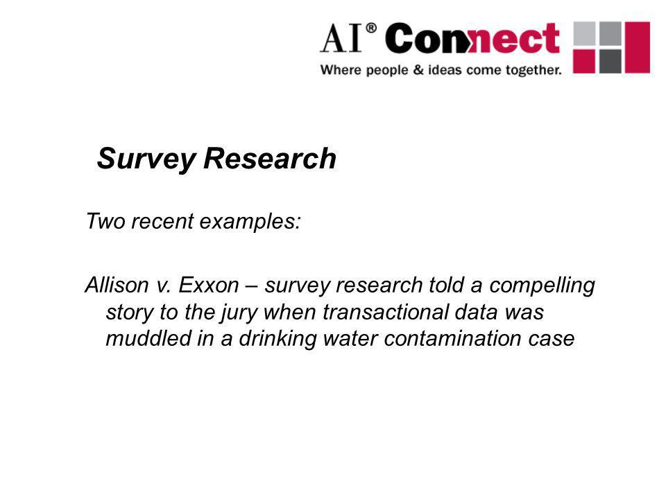 Survey Research Two recent examples: