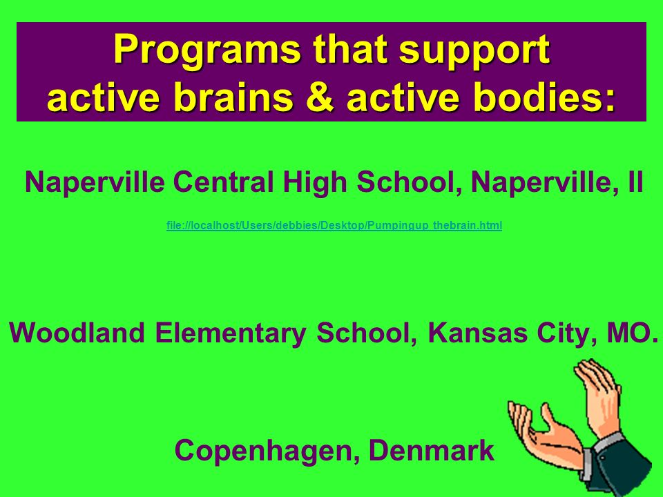 Programs that support active brains & active bodies: