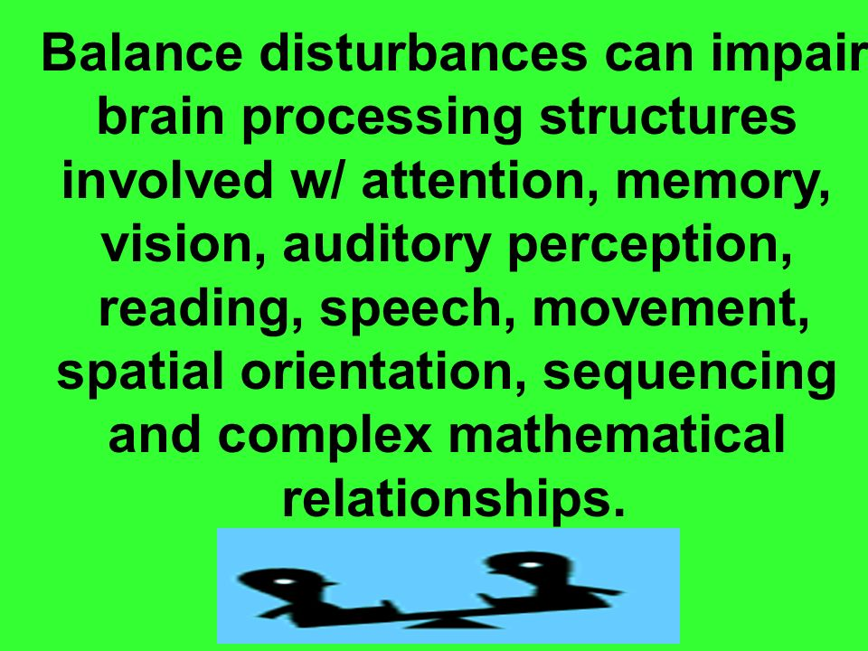 Balance disturbances can impair brain processing structures