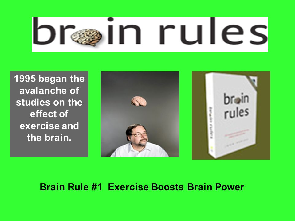 studies on the effect of Brain Rule #1 Exercise Boosts Brain Power