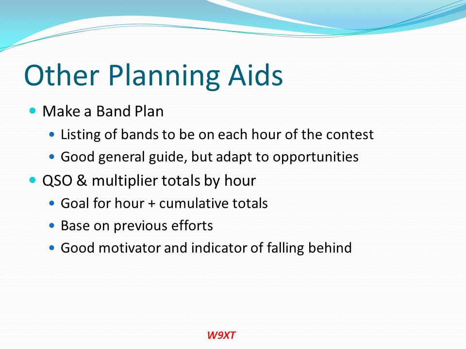 Other Planning Aids Make a Band Plan QSO & multiplier totals by hour