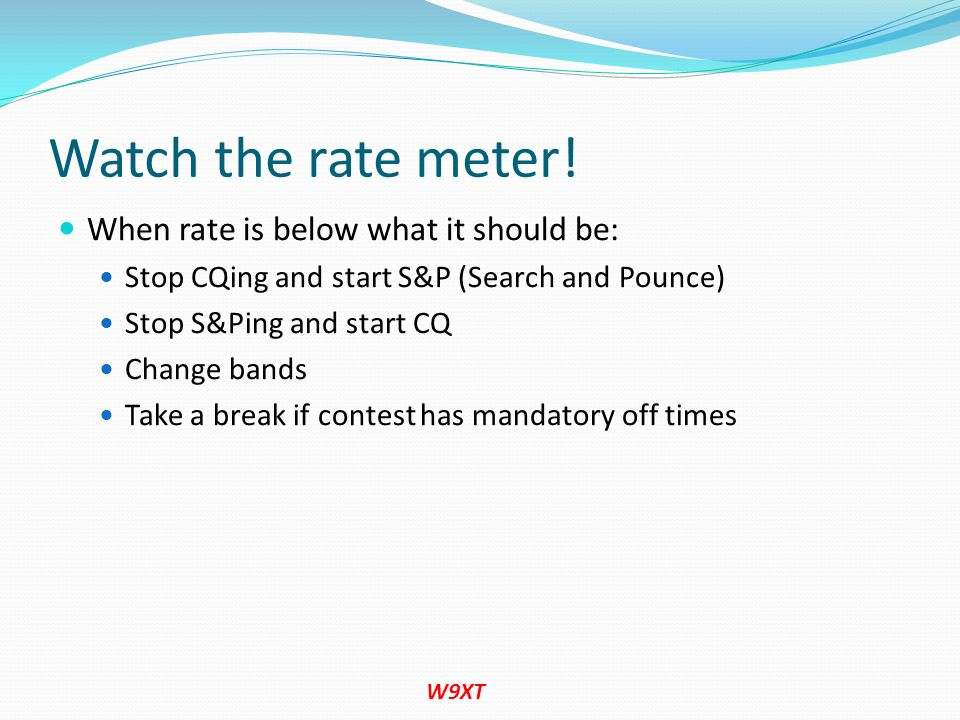 Watch the rate meter! When rate is below what it should be: