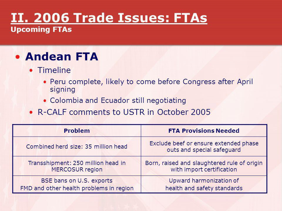 II. 2006 Trade Issues: FTAs Upcoming FTAs