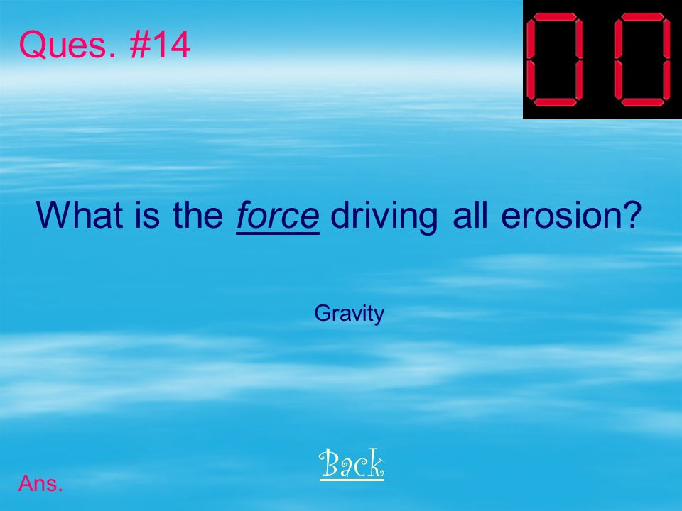 What is the force driving all erosion