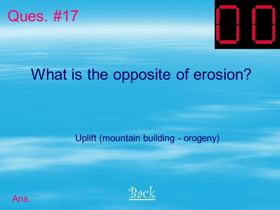What is the opposite of erosion