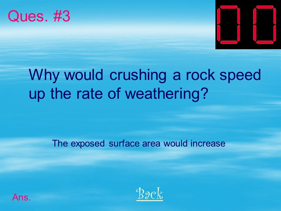 Why would crushing a rock speed up the rate of weathering