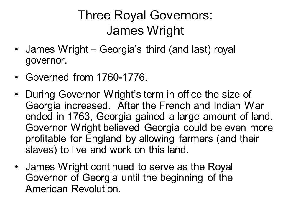 Three Royal Governors: James Wright