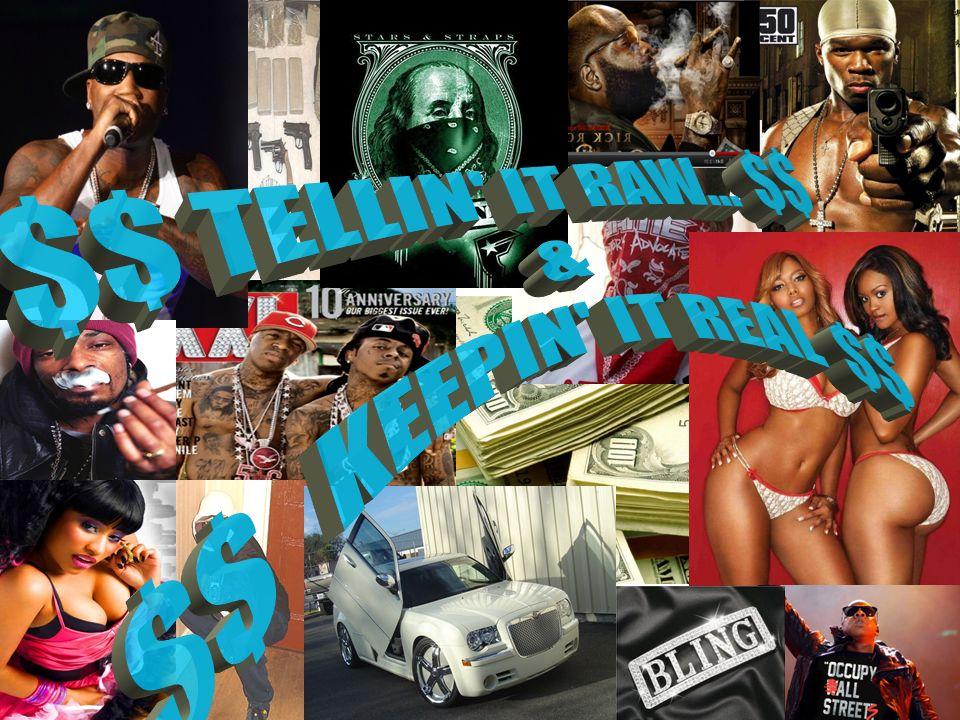 $$ TELLIN IT RAW... $$ $$ KEEPIN IT REAL $$ & 1