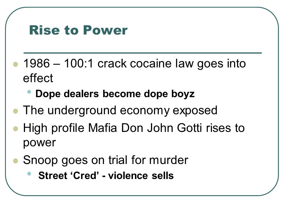 Rise to Power 1986 – 100:1 crack cocaine law goes into effect