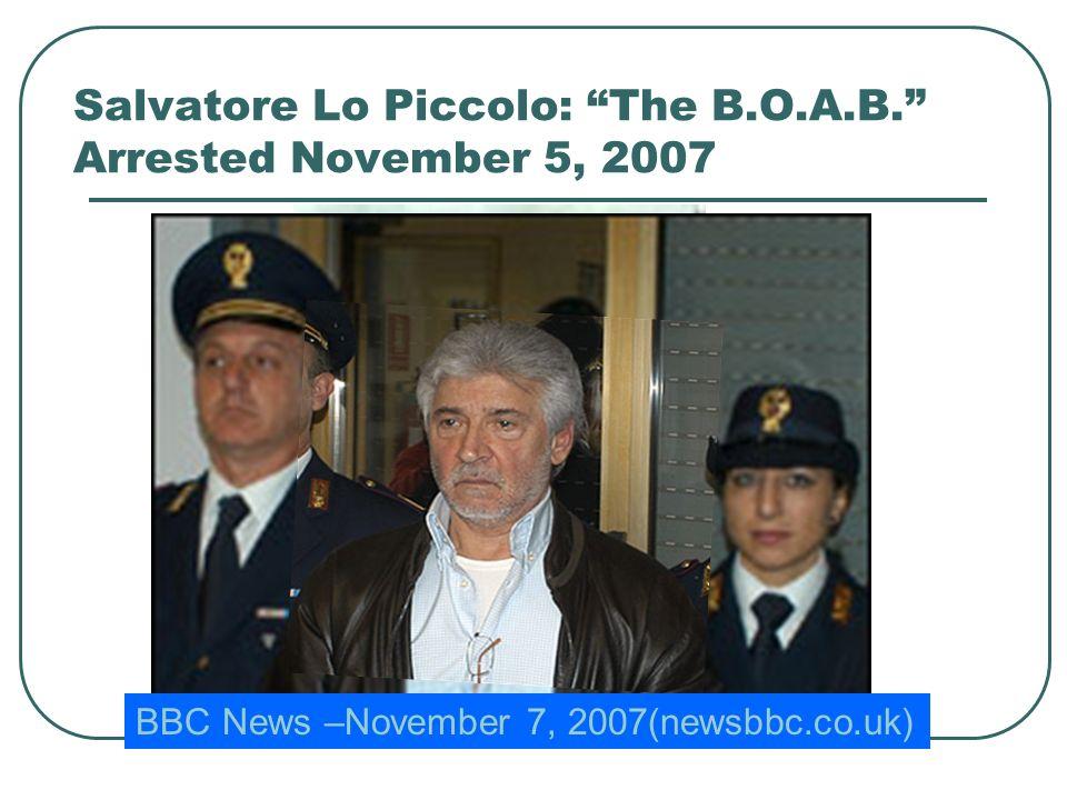 Salvatore Lo Piccolo: The B.O.A.B. Arrested November 5, 2007
