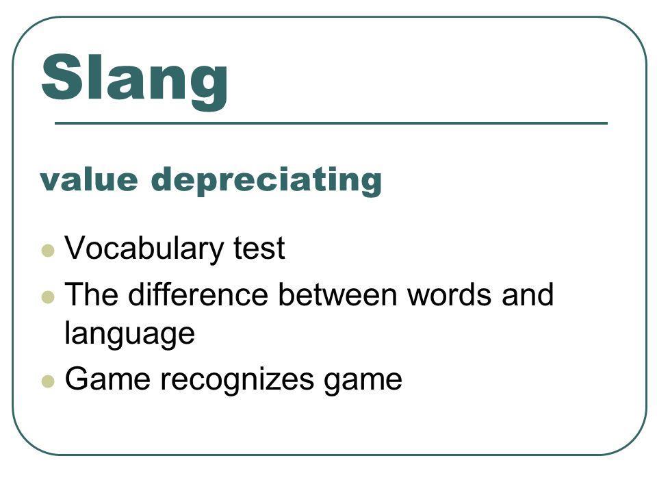 Slang value depreciating