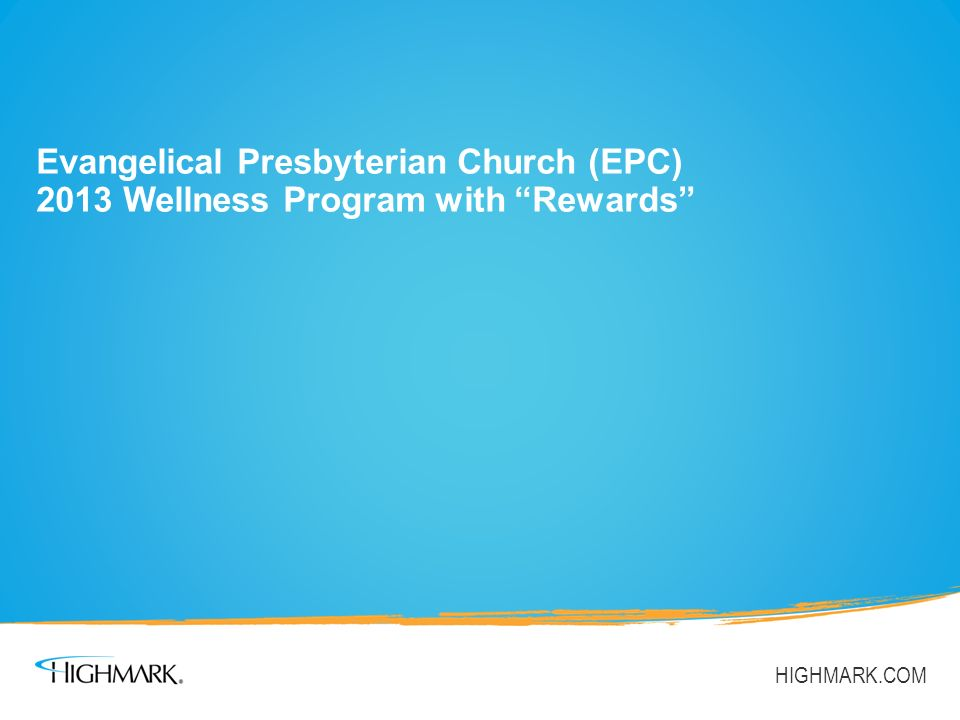 Evangelical Presbyterian Church (EPC) 2013 Wellness Program with Rewards