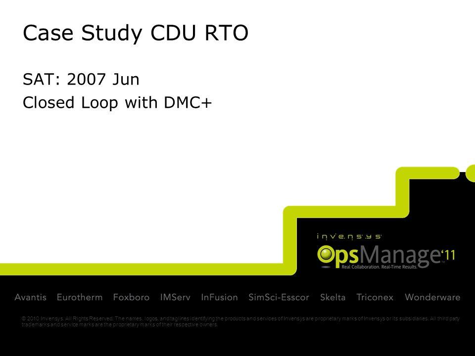 Case Study CDU RTO SAT: 2007 Jun Closed Loop with DMC+