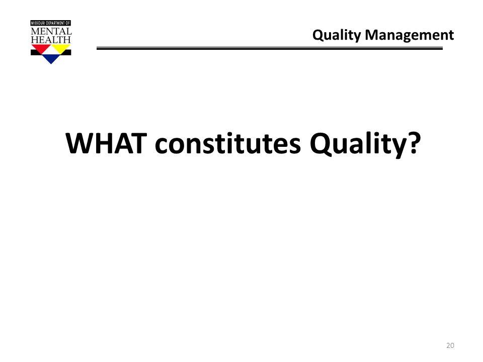 WHAT constitutes Quality