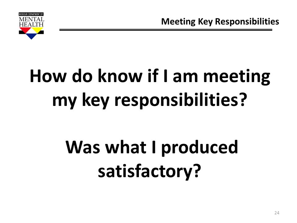 How do know if I am meeting my key responsibilities
