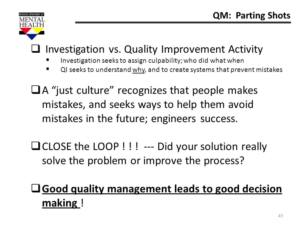 Good quality management leads to good decision making !