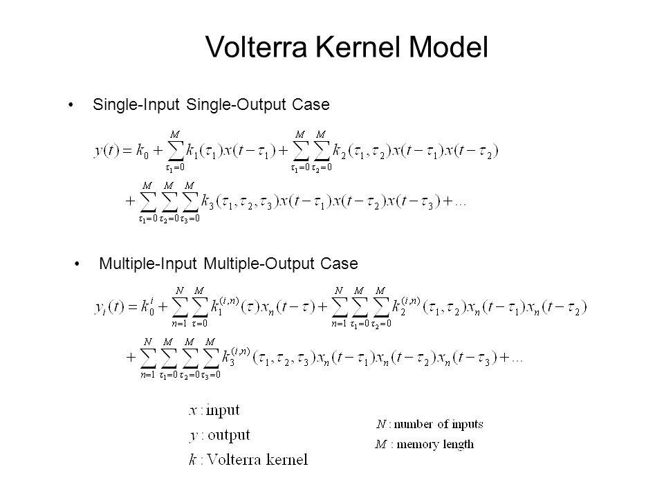 Volterra Kernel Model Single-Input Single-Output Case