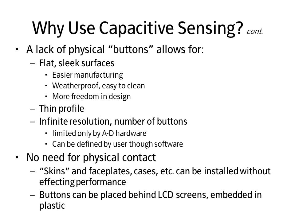 Why Use Capacitive Sensing cont.