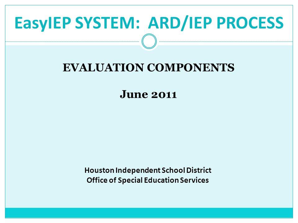 EasyIEP SYSTEM: ARD/IEP PROCESS