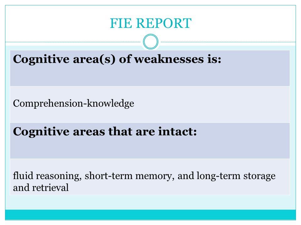 FIE REPORT Cognitive area(s) of weaknesses is: