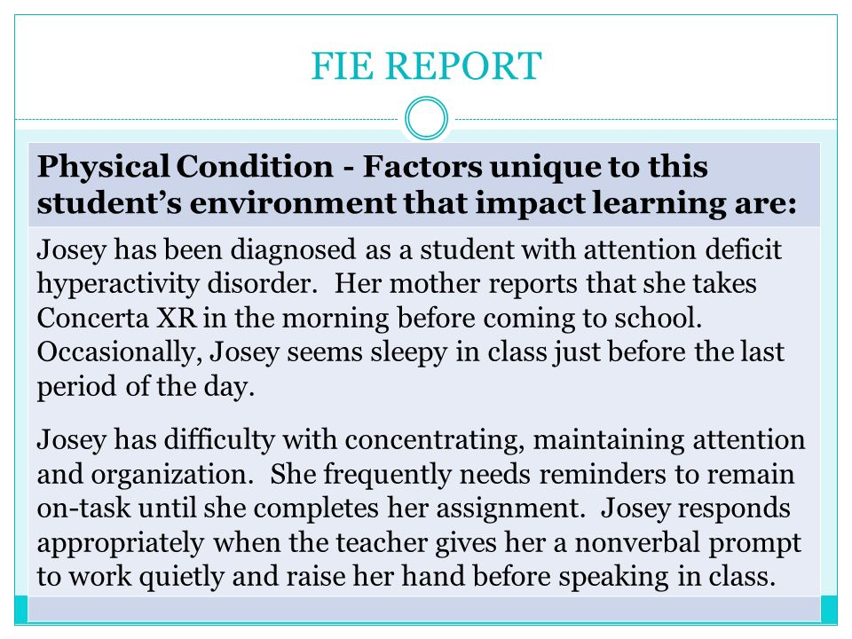 FIE REPORT Physical Condition - Factors unique to this student's environment that impact learning are: