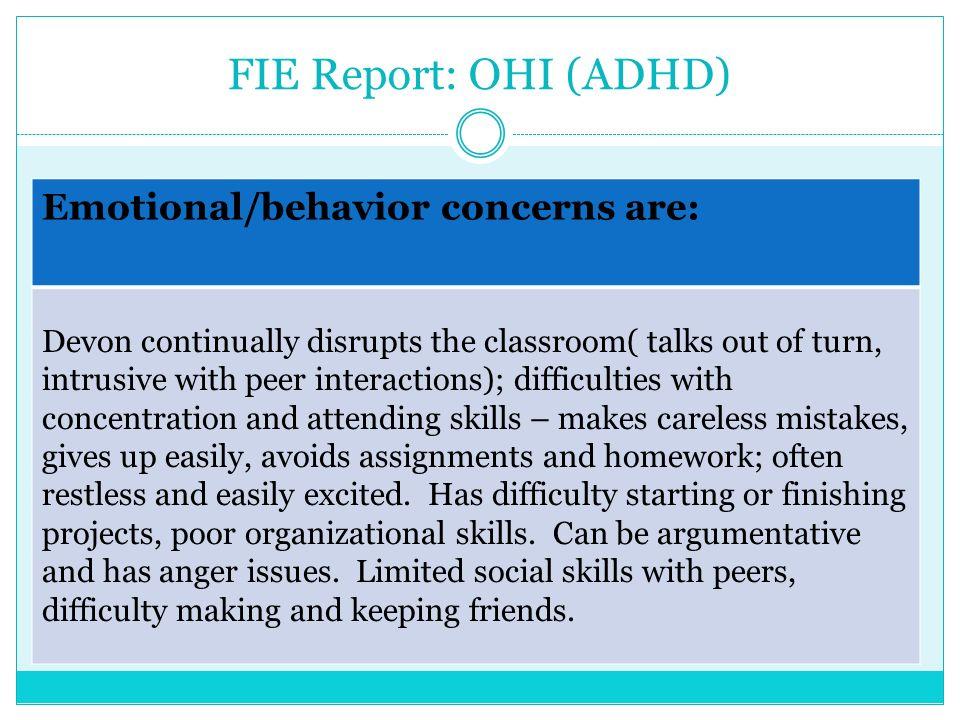 FIE Report: OHI (ADHD) Emotional/behavior concerns are: