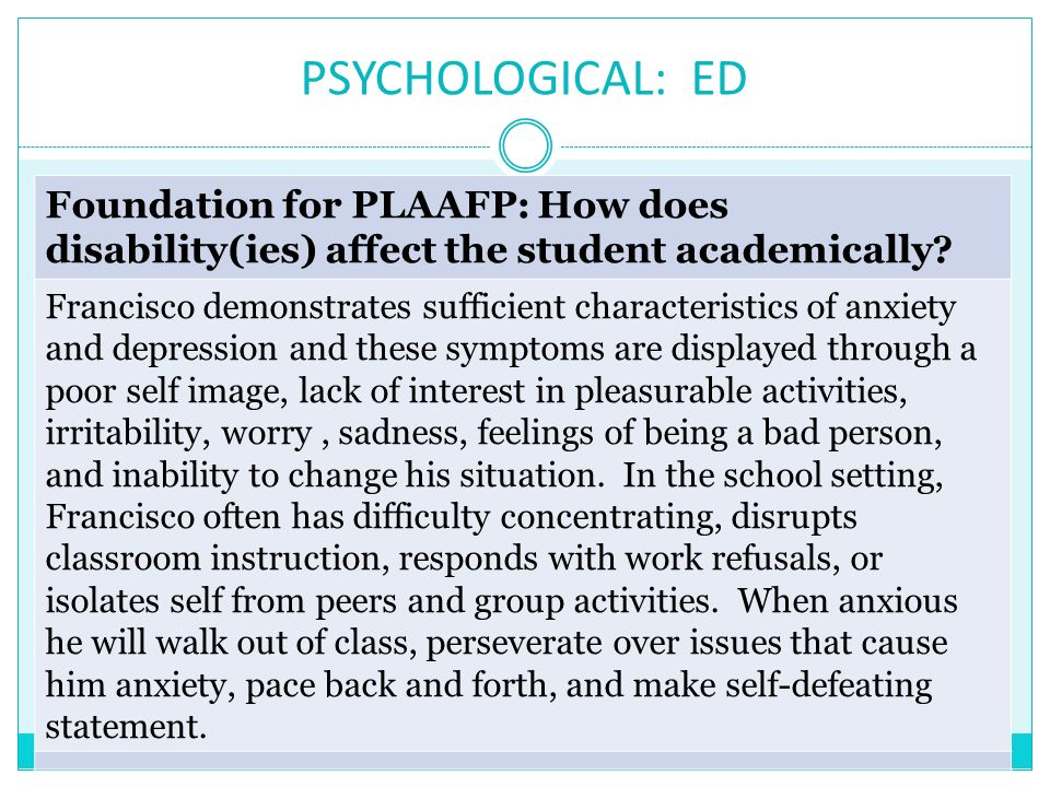 PSYCHOLOGICAL: ED Foundation for PLAAFP: How does disability(ies) affect the student academically