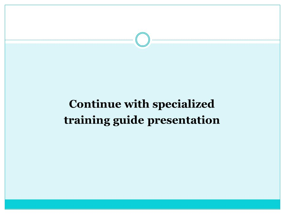 Continue with specialized training guide presentation