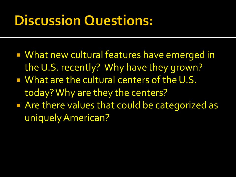 a discussion on american cultural values Of the discussion spanish-american refers to a cultural tradition, defined and delineated in the paper meso-american, which in anthropological circles has western central america, specifically the high culture areas of the maya and mexicans, here (b) a common structuring of these traits into behavioral and value.