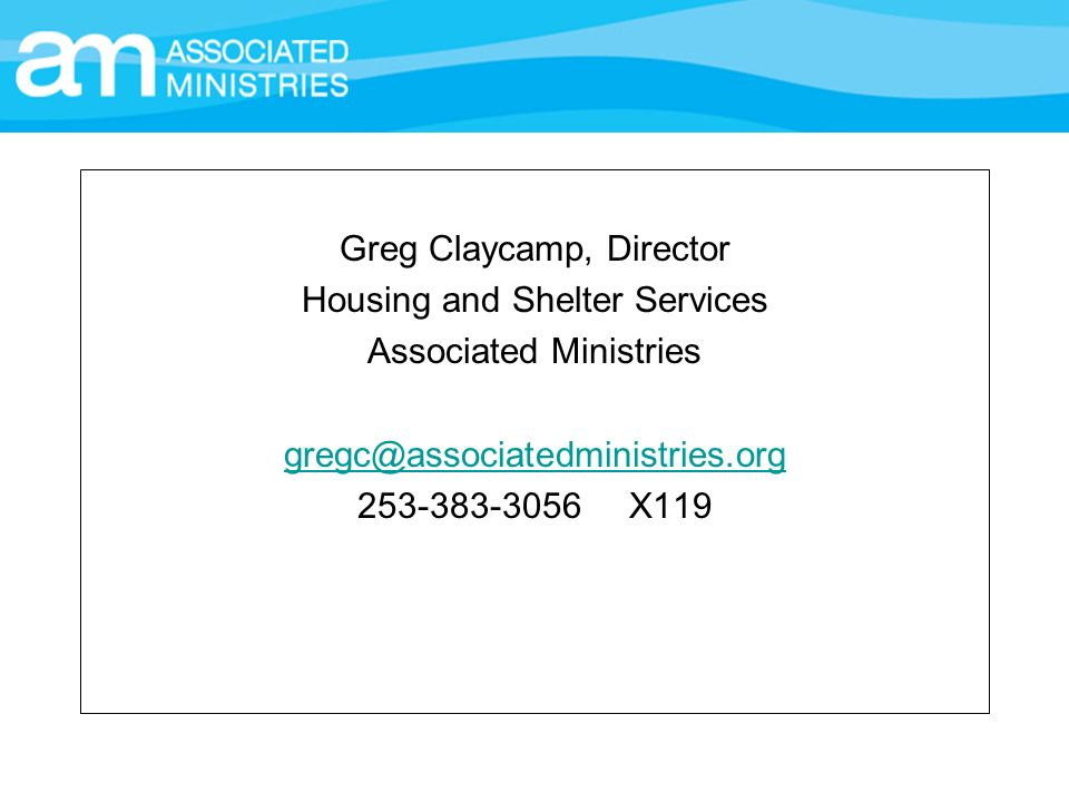 Greg Claycamp, Director Housing and Shelter Services Associated Ministries X119