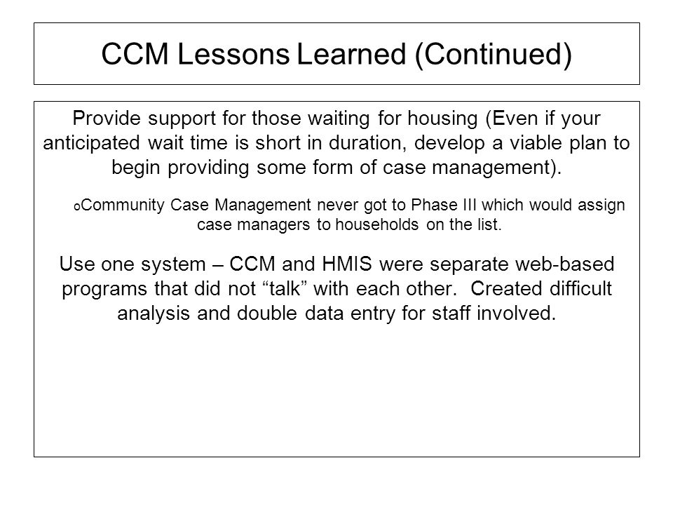 CCM Lessons Learned (Continued)