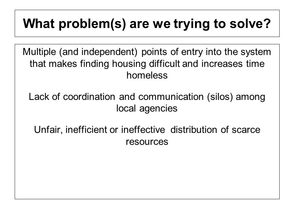 What problem(s) are we trying to solve