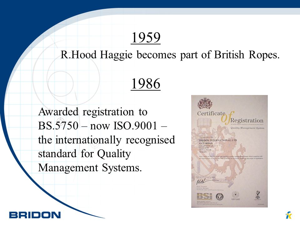 1959 1986 R.Hood Haggie becomes part of British Ropes.