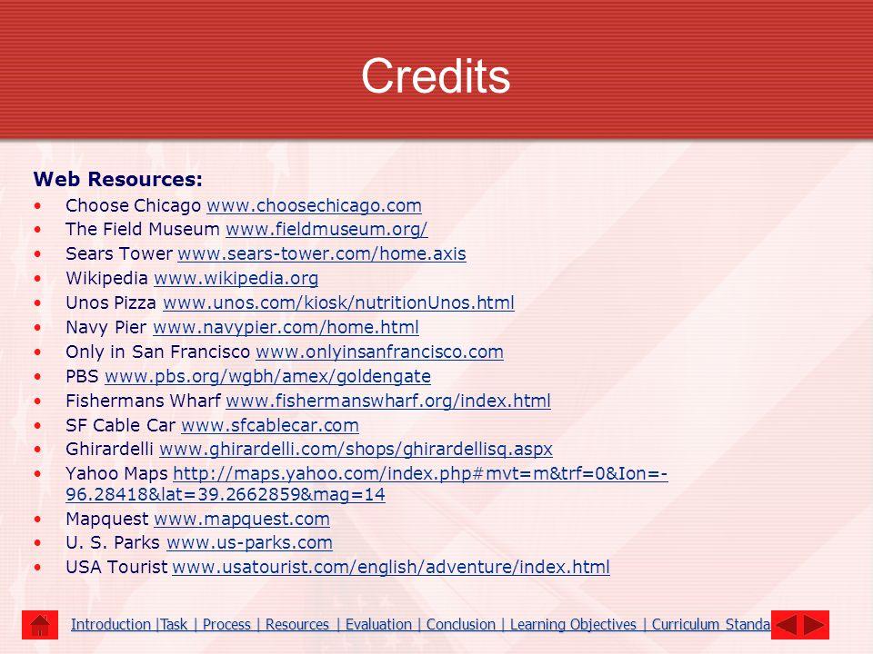Credits Web Resources: Choose Chicago www.choosechicago.com