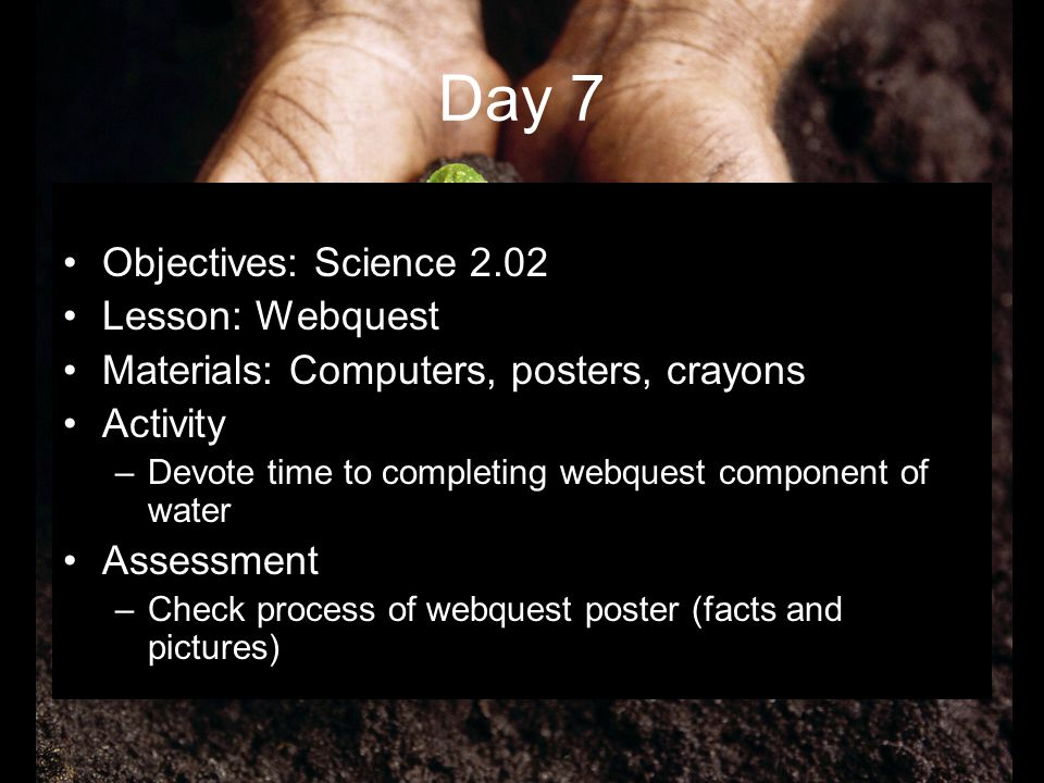 Day 7 Objectives: Science 2.02 Lesson: Webquest
