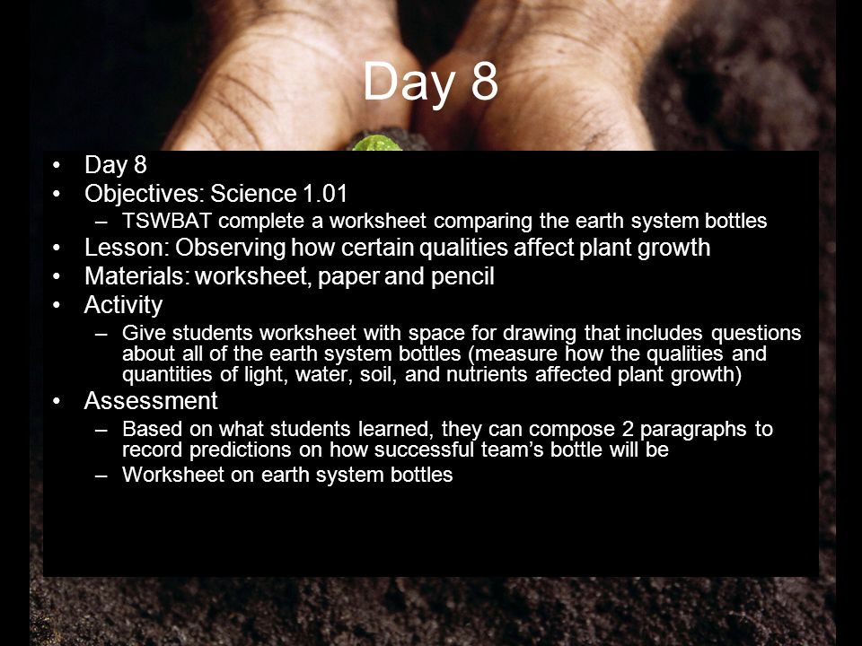 Day 8 Day 8 Objectives: Science 1.01