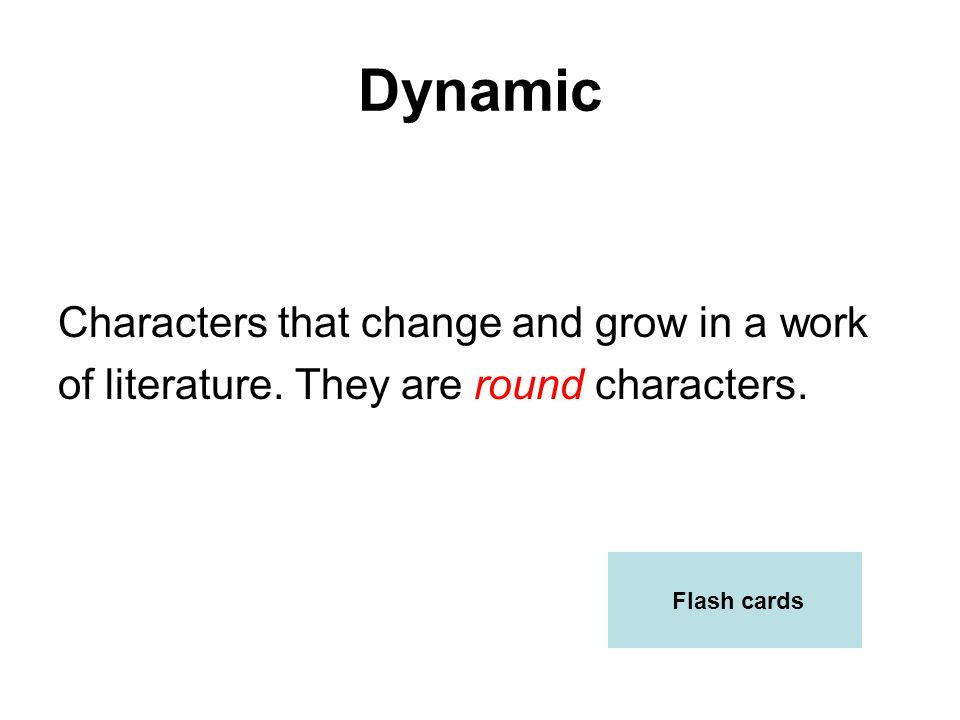 Dynamic Characters that change and grow in a work
